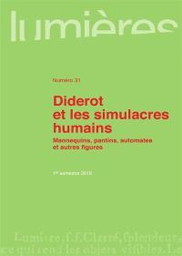 Lumières. n° 31, Diderot et les simulacres humains : mannequins, pantins, automates et autres figures