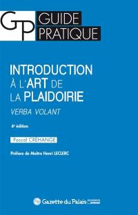 Introduction à l'art de la plaidoirie : verba volant