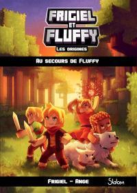 Frigiel et Fluffy : les origines. Volume 2, Au secours de Fluffy