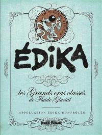 Edika : appellation Edika contrôlée : grands crus classés de Fluide glacial