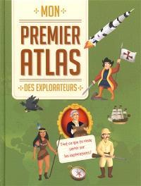 Mon premier atlas des explorateurs : tout ce que tu veux savoir sur les explorateurs !
