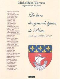 Le livre des grands lycées de Paris : ouverts entre 1802 et 1913