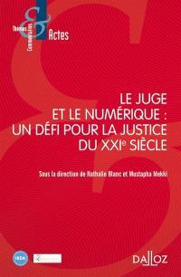 Le juge et le numérique : un défi pour la justice du XXIe siècle