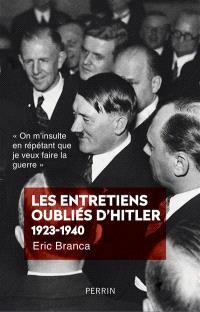 """Les entretiens oubliés d'Hitler 1923-1940 : """"On m'insulte en répétant que je veux faire la guerre"""""""