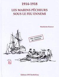 1914-1918, les marins pêcheurs sous le feu ennemi
