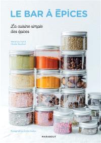 Le bar à épices : la cuisine simple des épices