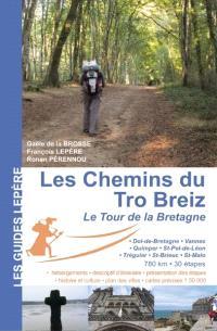Les chemins du Tro-Breiz, le tour de la Bretagne : Dol-de-Bretagne, Vannes, Quimper, Saint-Pol-de-Léon, Tréguier, Saint-Brieuc, Saint-Malo