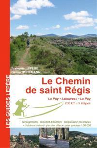 Le chemin de saint Régis : Le Puy, Lalouvesc, Le Puy