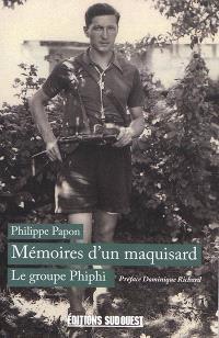 Mémoires d'un maquisard : le groupe Phiphi