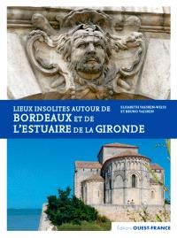 Lieux insolites autour de Bordeaux et de l'estuaire de la Gironde