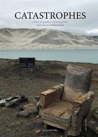 Catastrophes, Eclats de poésie contemporaine