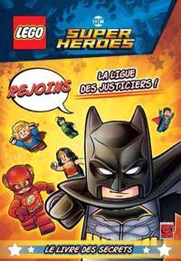 Lego DC comics super heroes, Rejoins la ligue des justiciers ! : le livre des secrets