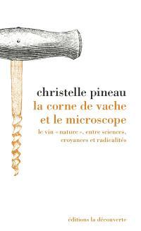 La corne de vache et le microscope : le vin nature, entre sciences, croyances et radicalités