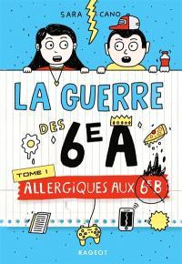 La guerre des 6e A. Volume 1, Allergiques aux 6e B
