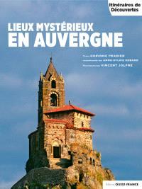 Lieux mystérieux en Auvergne