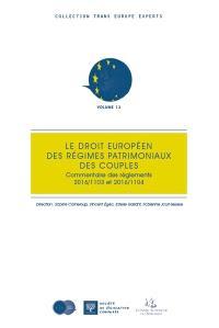 Le droit européen des régimes patrimoniaux des couples : commentaire des règlements 2016-1103 et 2016-1104