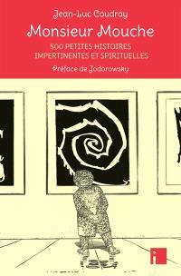 Monsieur Mouche : 500 petites histoires impertinentes et spirituelles