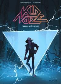 Kid Noize. Volume 1, L'homme à la tête de singe