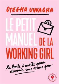 Le manuel moderne de la working girl : toutes les clés pour booster et réussir votre carrière