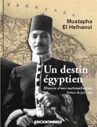 Un destin égyptien : histoire d'une nationalisation