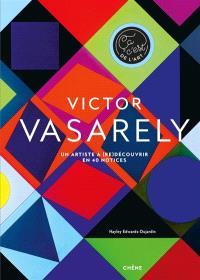 Victor Vasarely : un artiste à (re)découvrir en 40 notices