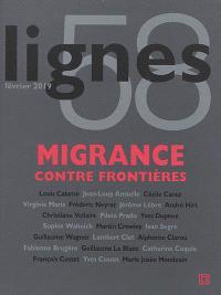 Lignes. n° 58, Migrance contre frontières