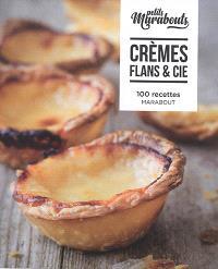 Crèmes, flans & Cie : 100 recettes