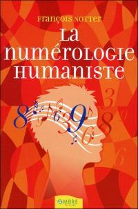 La numérologie humaniste : votre portrait psychologique et énergétique par les nombres