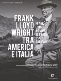 Frank Lloyd Wright Between Usa And Italy