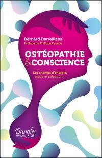 Ostéopathie & conscience : les champs d'énergie, étude et palpation