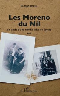 Les Moreno du Nil : le siècle d'une famille juive en Egypte : récit