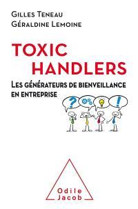 Les toxic handlers : les générateurs de bienveillance en entreprise