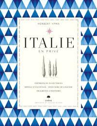 Italie en privé : expériences éclectiques, hôtels d'exception, déjeuners de légende, fragments d'histoire
