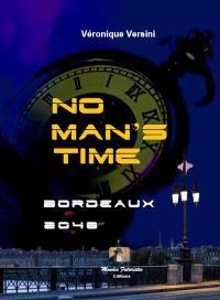 No man's time. Volume 1, Bordeaux 2048