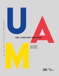 UAM, Union des artistes modernes : une aventure moderne : exposition, Centre Pompidou, Galerie 1, du 30 mai au 27 août 2018