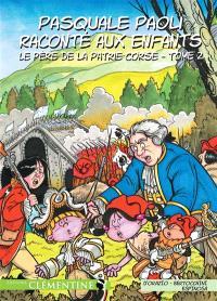 Pasquale Paoli raconté aux enfants. Volume 2, Le père de la patrie corse