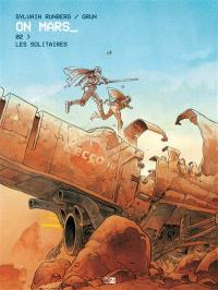 On Mars. Volume 2, Les Solitaires