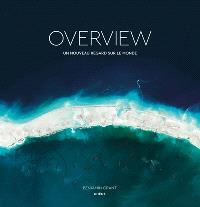 Overview : un nouveau regard sur le monde