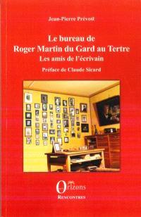 Le bureau de Roger Martin du Gard au Tertre : les amis de l'écrivain