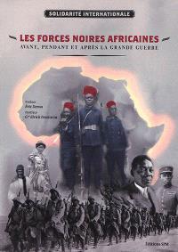 Les forces noires africaines : avant, pendant et après la Grande Guerre
