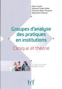 Groupes d'analyse des pratiques en institutions : clinique et théorie