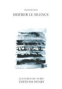 Sidérer le silence : poésie en exil : cinquante poètes d'ici et d'ailleurs