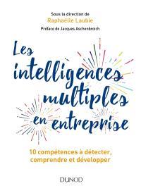 Les intelligences multiples en entreprise : 10 compétences à détecter, comprendre et développer