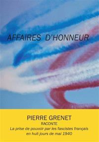 Affaires d'honneur : la prise de pouvoir par les fascistes français en huit jours de mai 1940