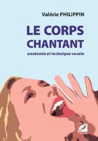 Le corps chantant : anatomie et technique vocale