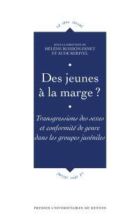 Des jeunes à la marge ? : transgressions des sexes et conformité de genre dans les groupes juvéniles