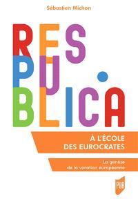 A l'école des eurocrates : la genèse de la vocation européenne