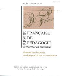 Revue française de pédagogie. n° 199, L'histoire des disciplines : un champ de recherche en mutation