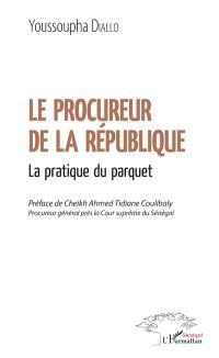 Le procureur de la République : la pratique du parquet