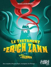 Le testament d'Erich Zann; Suivi de La fille de Valdemar